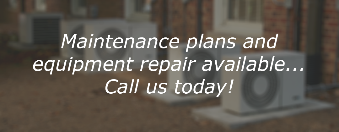 Maintenance plans and equipment repair available... Call us today!